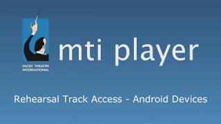 Take a closer look at downloading and playing rehearsal tracks on the MTI Player app...