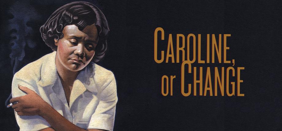 Banner image of Caroline, or Change