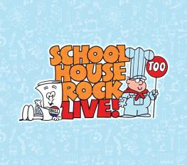 SCHOOLHOUSE ROCK LIVE TOO! in Maine