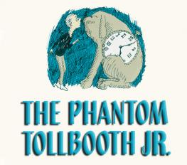 THE PHANTOM TOLLBOOTH JR in Baltimore