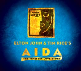 ELTON JOHN AND TIM RICE'S AIDA in Denver