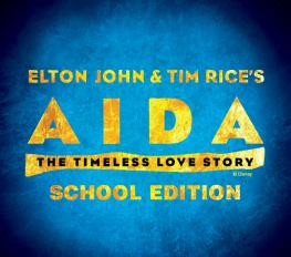 ELTON JOHN AND TIM RICE'S AIDA SCHOOL EDITION in Raleigh