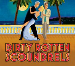 DIRTY ROTTEN SCOUNDRELS in Denver