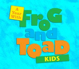 A YEAR WITH FROG AND TOAD-KIDS in New Orleans