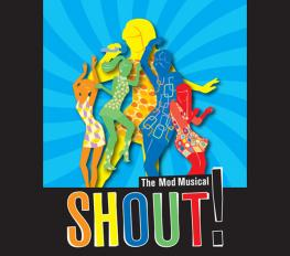 SHOUT!! THE MOD MUSICAL in Baltimore