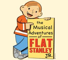 THE MUSICAL ADVENTURES OF FLAT STANLEY JR in Broadway