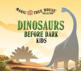 MAGIC TREE HOUSE: DINOSAURS BEFORE DARK KIDS in New Orleans