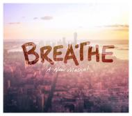 Breathe, Musical, MTI