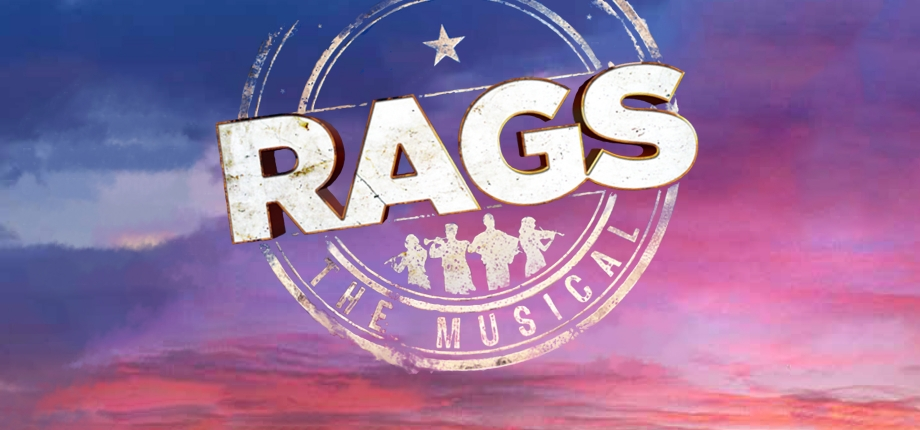 Rags the Musical, RAGS