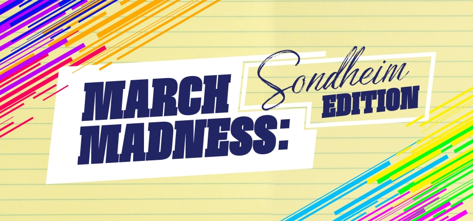 March Madness, Sondheim, Stephen Sondheim,