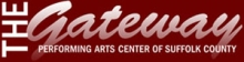 The Gateway Performing Arts Center of Suffolk County