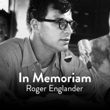 In Memoriam, Roger Englander, MTI, Freddie Gershon