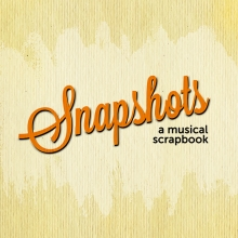Snapshots: A Musical Scrapbook