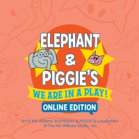 Elephant & Piggie's We Are In a Play Online Edition