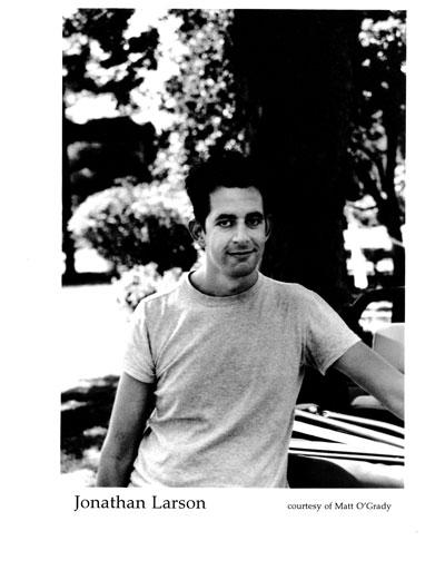 Jonathan Larson February 4, 1960 - January 25, 1996