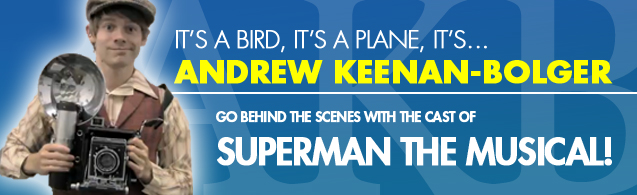 Andrew Keenan-Bolger, Superman the Musical